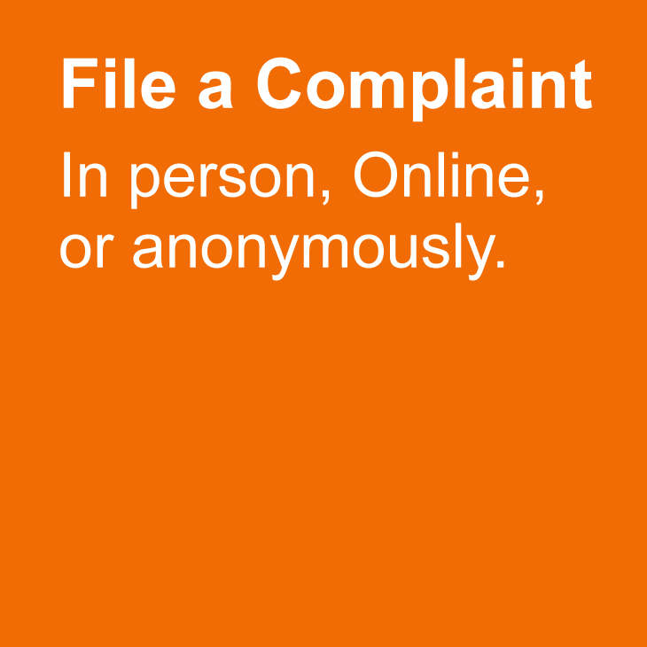 File a complaint in person, online, or anonymously.